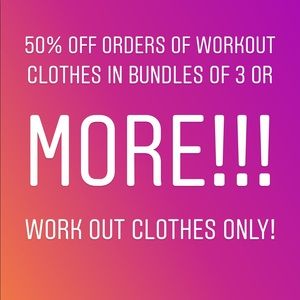 Other - 50% off workout clothes only!!!